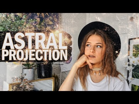 ASTRAL PROJECTION (& My POSSIBLE Experience With It)