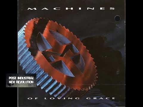 Machines Of Loving Grace - Machines Of Loving Grace [1991] full album