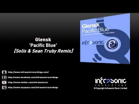 Glensk - Pacific Blue (Solis & Sean Truby Remix)