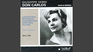 "Don Carlos, Act IV, Scene 5: ""Ja, für immer!"" (Philipp, Großinquisitor, Elisabeth, Carlos)"