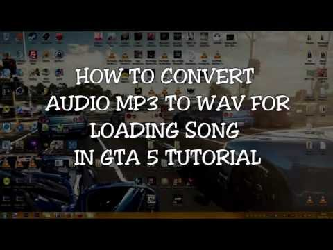 How to convert mp3 to wav for loading song in Gta5 tutorial [60Fps]