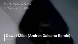 Rojan - Qowat Milat (Andres Galeano Remix)