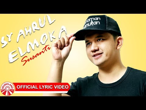 Syahrul Elmoka - Susanti [Official Lyric Video HD]