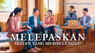 Kesaksian dan Pengalaman Orang Kristen - Melepaskan Ikatan yang Membelenggu - Subtitle Indonesia