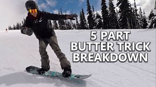 5 Part Snowboard Butter Trick Breakdown
