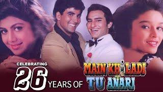 CELEBRATING 26 YEARS OF MAIN KHILADI TU ANARI |AKSHAY K. SHILPA S. & SAIF ALI K. | ANU M. |90'S HITS