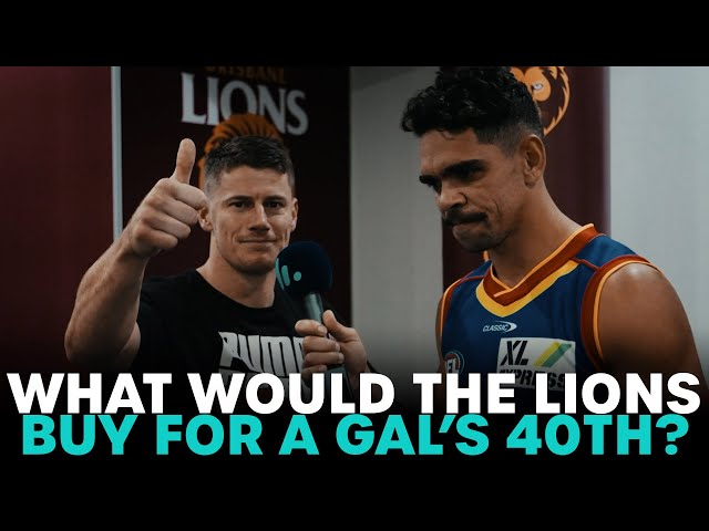 What Would The Brisbane Lions Buy for Abby's 40th?    B105