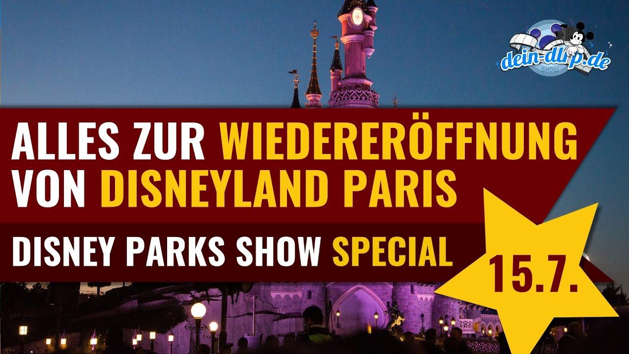 Disneyland Paris Wiedereröffnung am 15.7.20: alle Details & Infos | Disney Parks Show Spezial