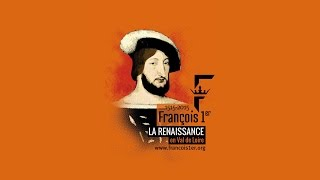 1515-2015 - François 1er, la Renaissance en Val de Loire TEASER