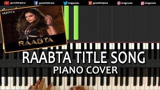 Raabta Title Song|Deepika Padukone,Arijit Singh|Piano Tutorials Chords Lesson Instrumental Popular