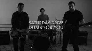 """Saturday Drive """"Dumb For You"""" OFFICIAL MUSIC VIDEO"""