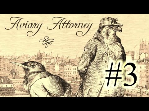 Aviary Attorney Part 3 - A Fox Among Wolves (Investigation)