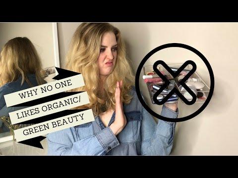 WHY NO ONE LIKES GREEN/ORGANIC BEAUTY