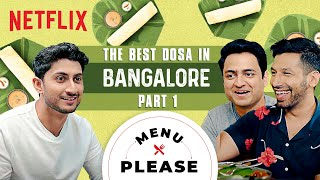 The BEST Dosa In Bangalore | Part 1 | Kanan Gill & Kenny Sebastian | Menu Please | Netflix India