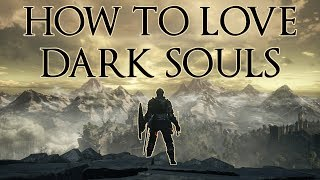 The 3 Things I had to Realise Before I 'got' Dark Souls