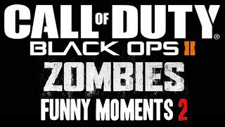 Black Ops 2 Zombies Funny Moments 2 (Just Whip That Big Fucker Out!)