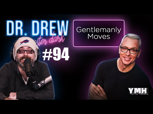 Ep. 94 Gentlemanly Moves w/ Josh Potter | Dr. Drew After Dark