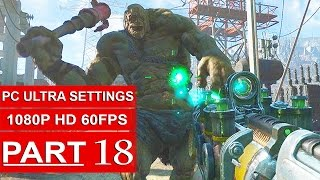 Fallout 4 Gameplay Walkthrough Part 18 [1080p 60FPS PC ULTRA Settings] - No Commentary