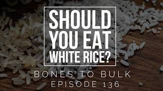 Should You Eat White Rice?