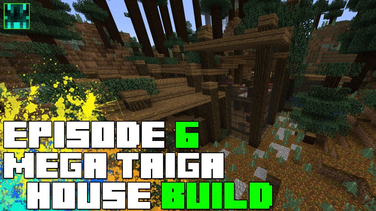 Minecraft 1 7 mega taiga house build process episode 6 for What is needed to build a house