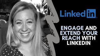 LinkedIn -  Engage and Extend Reach