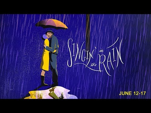 SINGIN' IN THE RAIN - June 12-17 - Broadway At Music Circus