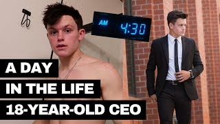 A Day In The Life of an 18-Year-Old CEO