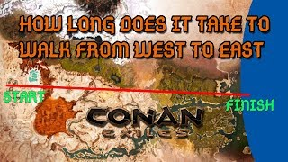 How long does it take to walk from west to east in Conan Exiles