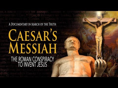 CAESAR'S MESSIAH: The Roman Conspiracy To Invent Jesus - OFFICIAL VERSION