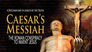 CAESAR'S MESSIAH: The Roman Conspiracy to Invent Jesus - Rabbit Hole Time!