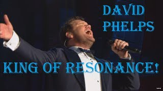DAVID PHELPS - The Most Resonant High Notes