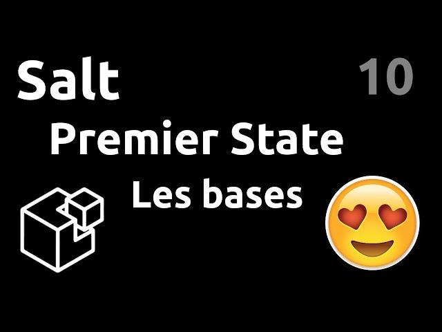 Premiers States : les bases - #Salt 10