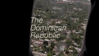 The Dominican Republic (a short documentary)