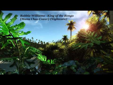 Robbie Williams - King of the Bongo [Manu Chao Cover] (Nightcore)