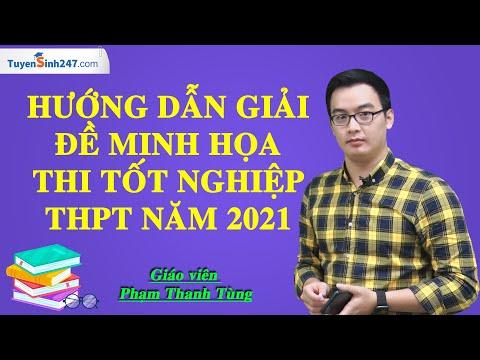 Hướng dẫn giải đề minh họa thi tốt nghiệp THPT năm 2021 - Thầy Phạm Thanh Tùng