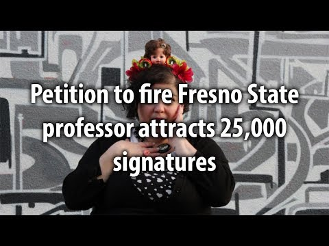 Petition to fire Fresno State professor attracts 25,000 signatures