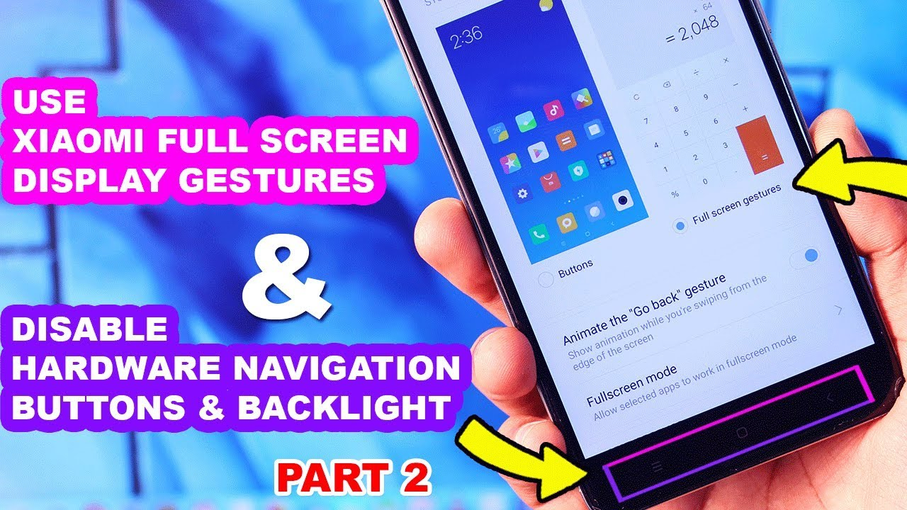 Use Xiaomi Full Screen Display Gestures & Disable Hardware Navigation  Buttons - MIUI 9 | Part 2