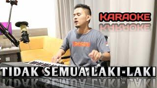 TIDAK SEMUA LAKI - LAKI (Karaoke/Lirik) || Dangdut Versi Uda Fajar