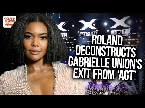✊🏿 'We Stand With You ...': Roland Martin Deconstructs Gabrielle Union's Exit From 'AGT'
