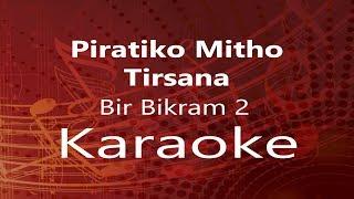 "Piratiko Mitho Tirsana- ""Bir Bikram 2"" Movie Song || Karaoke (High Quality)"