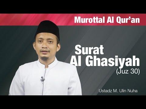 Murottal Bacaan Quran: Surat - Al-Ghasiyah (Juz 30) - Ustadz M. Ulin Nuha