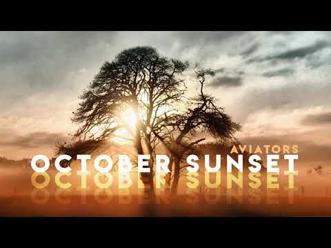 Aviators - October Sunset (Alternative)