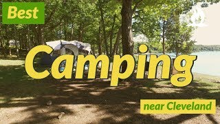 The top 5 campgŗounds in parks near Cleveland