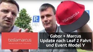 Gabor und Marcus - Update nach Leaf Fahrt und Event Model Y