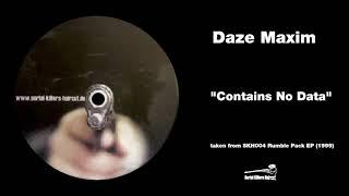 """Daze Maxim - """"Contains No Data"""" - (SKH004)"""