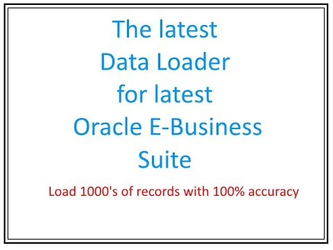 Data Loader - Tool to Load Data in Oracle Apps 11i / R12, Oracle E