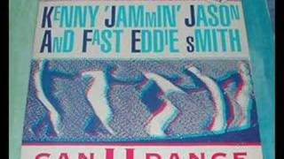 kenny jammin jason & fast eddie smith - can u dance RMX