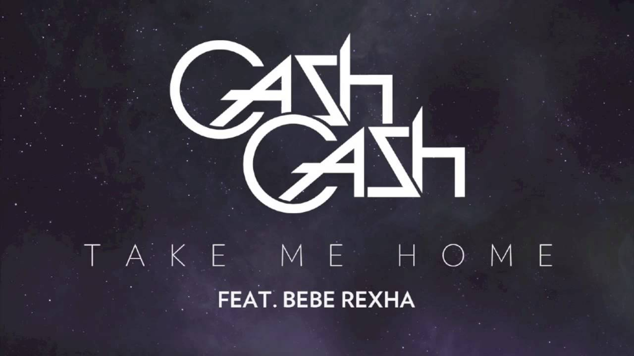 Cash Cash Take Me Home Feat Bebe Rexha Radio Edit Youtube