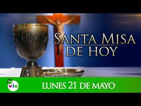 Santa misa de hoy lunes 21 de mayo de 2018 - Tele VID