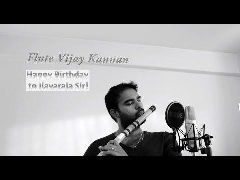 Ilayaraja Sir - Happy Birthday!! - Kanne Kalaimane - Chinna Thayaval - Indian Flute (Bansuri)